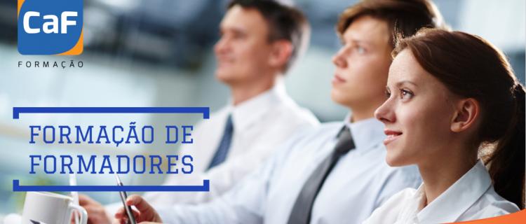 Formação de Formadores – chegou a altura de investir numa formação profissional que é também um curso de crescimento e aprendizagem pessoal